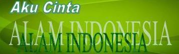 puisi alam indonesia, pencinta alam indonesia, wisata alam indonesia, potensi alam indonesia, pelestarian alam indonesia