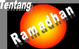 tentang ramadhan, tentang puasa, bahan kultum ramadhan, ceramah ramadhan, ceramah tentang puasa, tausiyah ramadhan, pidato ramadhan, pidato puasa, khutbah jumat ramadhan, artikel ramadhan, artikel tentang puasa, makalah puasa, menyambut ramadhan, persiapan ramadhan, puasa bulan ramadhan, mutiara ramadhan, cinta ramadhan, manfaat puasa, hikmah ramadhan